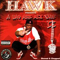 H.A.W.K. - A Bad Azz Mix Tape II (Slowed & Chopped [Explicit])