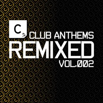 Various Artists - Club Anthems Remixed Vol. 002