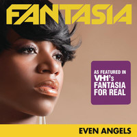 Fantasia - Even Angels