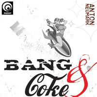 Anton Neumark - Anton Neumark - Bang And Coke