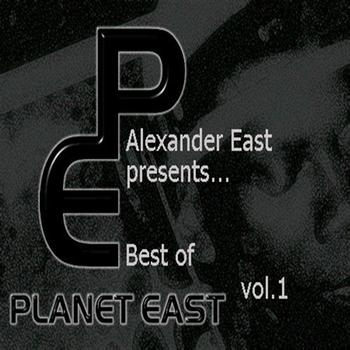 Alexander East - Alexander East Presents Planet East Music Best of Vol. 1