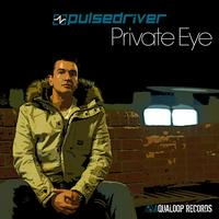 Pulsedriver - Private Eye