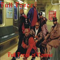 "Full Force - ""FULL FORCE Of Course"""