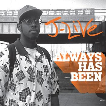 J-Live - Always Has Been