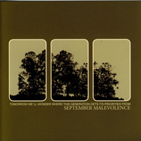 September Malevolence - Tomorrow We'll Wonder Where This Genera