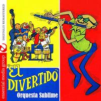 Orquesta Sublime - El Divertido  (Digitally Remastered)