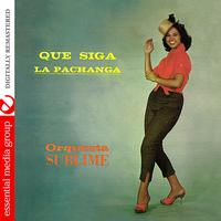 Orquesta Sublime - Que Siga La Pachanga (Digitally Remastered)
