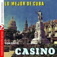 Conjunto Casino - Lo Mejor De Cuba (Digitally Remastered)
