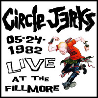 Circle Jerks - Live at the Fillmore 1982 (Explicit)