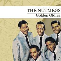 The Nutmegs - Golden Oldies (Digitally Remastered)