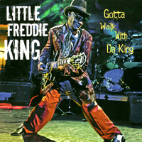 Little Freddie King - Gotta Walk With da King