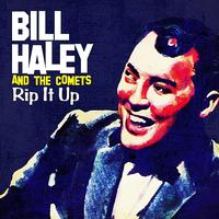 Bill Haley And The Comets - Rip It Up (Digitally Remastered)