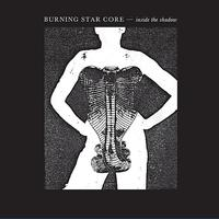 Burning Star Core - Inside The Shadow