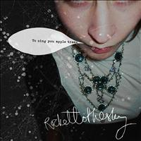 Rockettothesky - To Sing You Apple Trees