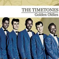 The Timetones - Golden Oldies (Digitally Remastered)