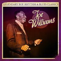 Joe Williams - Legendary Bop, Rhythm & Blues Classics: Joe Williams (Digitally Remastered)
