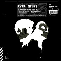 Evol Intent - Amazing Friends EP