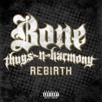 Bone Thugs-N-Harmony - Rebirth (Explicit)