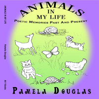 Pamela Douglas - Animals in My Life