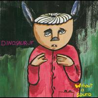 Dinosaur Jr. - Without A Sound