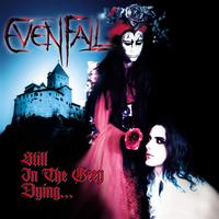 Evenfall - Still In The Grey Dying (Explicit)