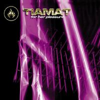 Tiamat - For Her Pleasure (Explicit)