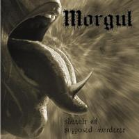 Morgul - Sketch Of Supposed Murderer (Explicit)