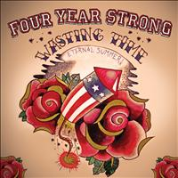 Four Year Strong - Wasting Time (Eternal Summer)