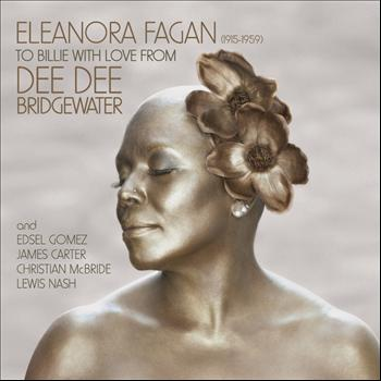 Dee Dee Bridgewater - Eleanora Fagan (1915-1959): To Billie With Love From Dee Dee