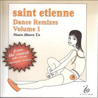 Saint Etienne - Dance Remixes, Vol. 1: Stars Above Us
