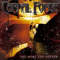 Carnal Forge - The More You Suffer (Explicit)