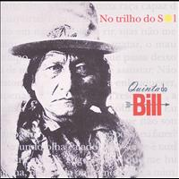 Quinta Do Bill - No Trilho Do Sol
