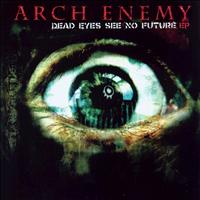 Arch Enemy - Dead Eyes See No Future (Explicit)
