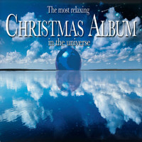 Various Artists - The Most Relaxing Christmas Album in the Universe