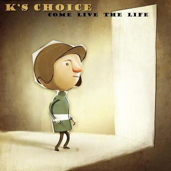 K's Choice - Come Live The Life