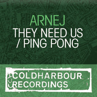 Arnej - They Need Us / Ping Pong