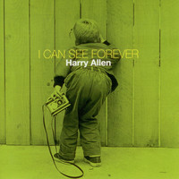 Harry Allen - I Can See Forever
