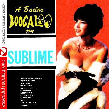 Orquesta Sublime - A Bailar Boogaloo Con La Sublime (Digitally Remastered)