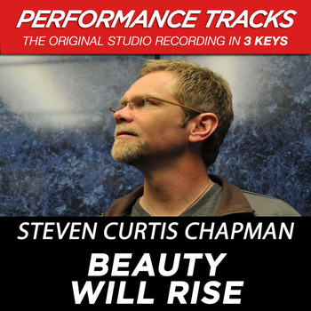 Steven Curtis Chapman - Beauty Will Rise (Performance Tracks) - EP