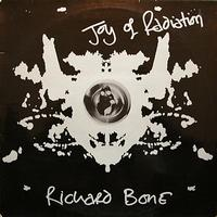 Richard BONE - Joy of Radiation