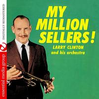 Larry Clinton - My Million Sellers! (Digitally Remastered)