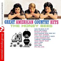 The Honey Bees - Great American Country Hits (Digitally Remastered)