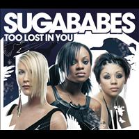 Sugababes - Too Lost In You (International 2 track)