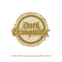 Dark Tranquillity - Yesterworlds - The Early Demos (Explicit)