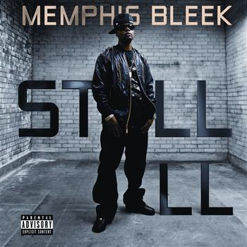 Memphis Bleek - Still Ill - Single
