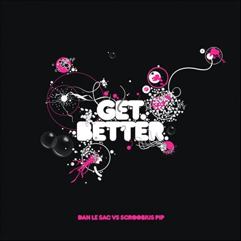 Dan Le Sac vs Scroobious Pip - Get Better