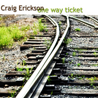 Craig Erickson - One Way Ticket