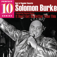 Solomon Burke - It Don't Get No Better Than This