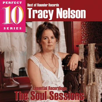 Tracy Nelson - The Soul Sessions: Essential Recordings