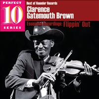 "Clarence ""Gatemouth"" Brown - Flippin' Out: Essential Recordings"